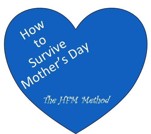 How To Survive Mother's Day