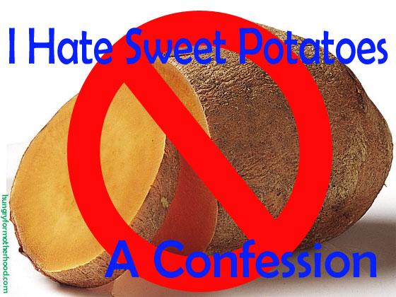 Hate-Sweet-Potatoes