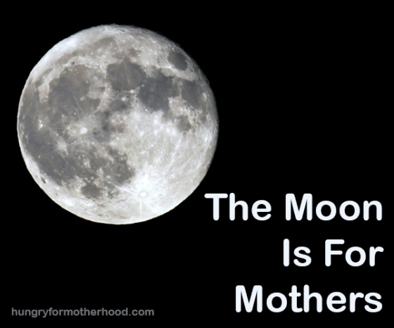 The-Moon-Is-For-Mothers