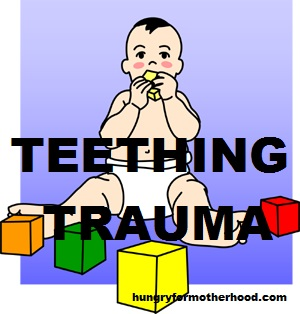 teething trauma