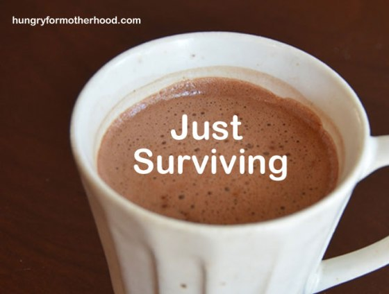 Just-Surviving